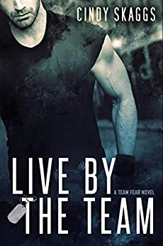 Live By The Team (Team Fear Book 1) by [Cindy Skaggs]