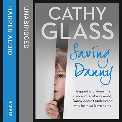 Saving Danny                   By:                                                                                                                                 Cathy Glass                               Narrated by:                                                                                                                                 Denica Fairman                      Length: 8 hrs and 42 mins     7 ratings     Overall 4.9
