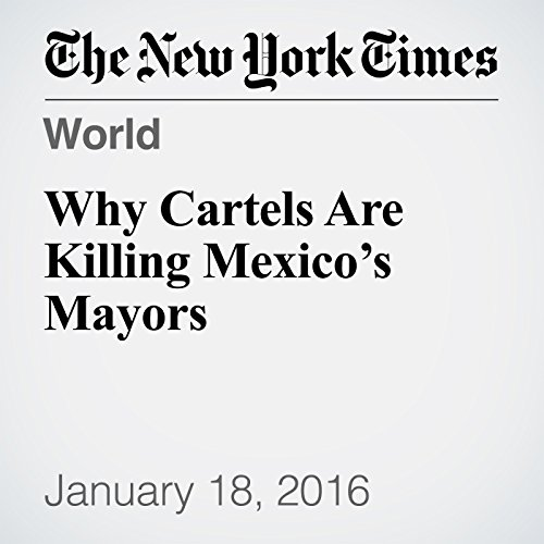 Why Cartels Are Killing Mexico's Mayors audiobook cover art