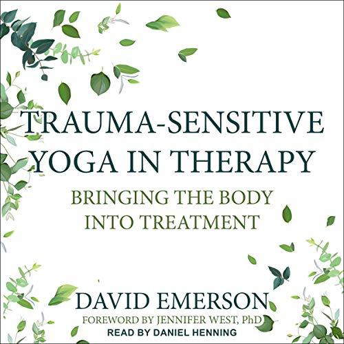 Trauma-Sensitive Yoga in Therapy cover art