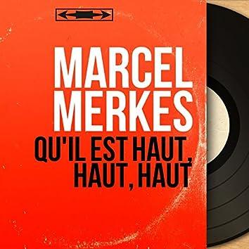 Qu'il est haut, haut, haut (Recorded in 1960)