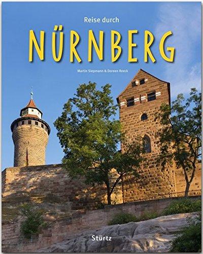 Reise durch Nürnberg: Ein Bildband mit über 190 Bildern auf 140 Seiten - STÜRTZ Verlag