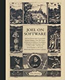 Joel on Software: And on Diverse and Occasionally Related Matters That Will Prove of Inter...