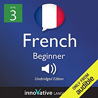Learn French with Innovative Language's Proven Language System - Level 3: Beginner French cover art