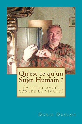 Qu'est ce qu'un Sujet Humain ?: Nous sommes tous assujettis à la liberté (French Edition)