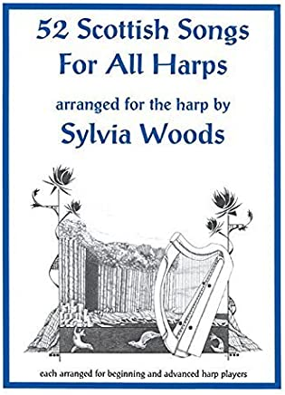 52 Scottish Songs For All Harps by Sylvia Woods(1997-02-01)