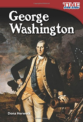 Teacher Created Materials - TIME For Kids Informational Text: George Washington - Grade 2 - Guided Reading Level M