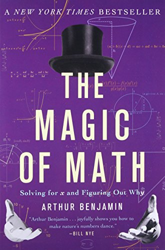 Compare Textbook Prices for The Magic of Math: Solving for x and Figuring Out Why Reprint Edition ISBN 9780465096213 by Benjamin, Arthur