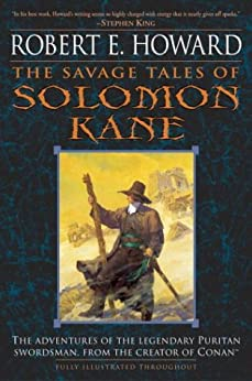 The Savage Tales of Solomon Kane by [Robert E. Howard]
