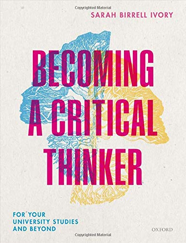 Becoming a Critical Thinker: For your university studies and beyond
