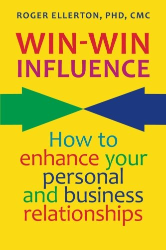 Book: Win-Win Influence - How to Enhance Your Personal and Business Relationships (with NLP) by Roger Ellerton