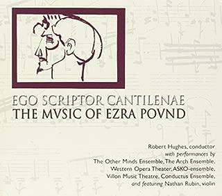 Ego Scriptor Cantilenae: The Music of Ezra Pound (2003-05-03)