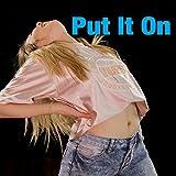 Put It On