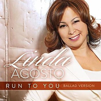 Run to You (Ballad Version)