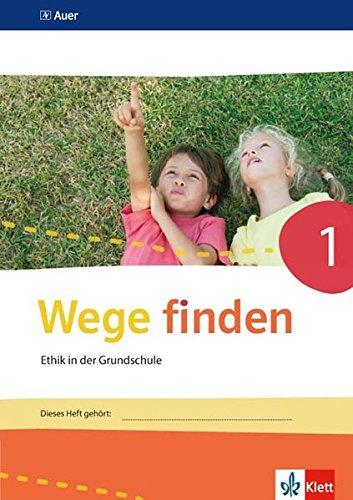 Wege finden 1: Arbeitsheft Klasse 1 (Wege finden. Ausgabe für Sachsen, Sachsen-Anhalt, Thüringen ab 2017)