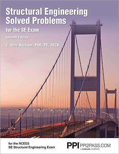 PPI Structural Engineering Solved Problems for the SE Exam, 7th Edition (Paperback) – Comprehensiv