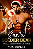 Santa Soldier Bear (Shifter Nation: Special Ops Shifters: L.A. Force Book 7)