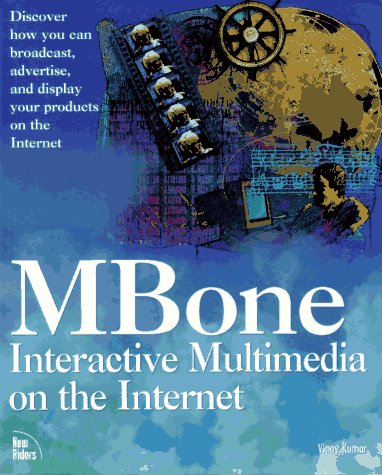 Compare Textbook Prices for Mbone: Interactive Multimedia on the Internet 0 Edition ISBN 9781562053970 by Kumar, Vinay
