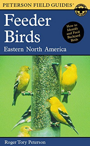 Peterson Field Guide to Feeder Birds of Eastern North...
