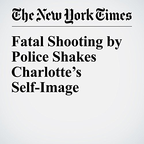 Fatal Shooting by Police Shakes Charlotte's Self-Image cover art