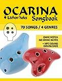 Ocarina 4-Loch Songbook - 70 Songs / 4 Genres: für die Okarina mit 4 Löchern - Ohne Noten + MP3-Sounds (Ocarina Songbooks 1) (German Edition)