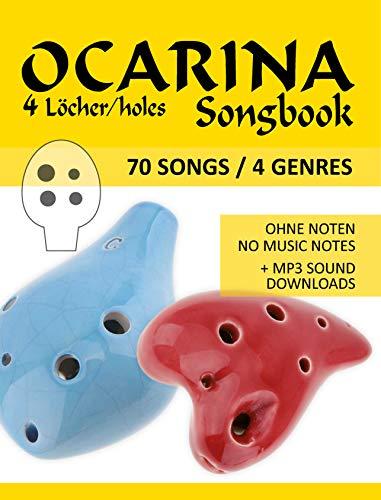Ocarina 4-Loch Songbook - 70 Songs / 4 Genres: für die Okarina mit 4 Löchern - Ohne Noten + MP3-Sounds (Ocarina Songbooks 1)