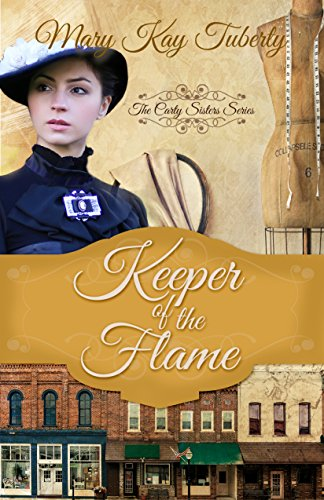 Keeper of the Flame (The Carty Sisters Series, Book 3) by [Mary Kay Tuberty]