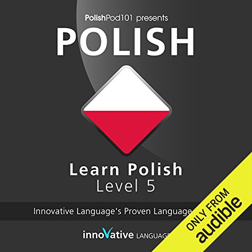 Learn Polish with Innovative Language's Proven Language System - Level 05: Advanced  By  cover art