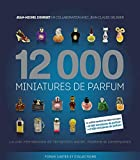 12 000 miniatures de parfum : 2 volumes : 10 000 miniatures de parfum + 2 000 miniatures de parfum