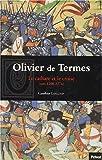 Olivier de Termes. Le cathare et le croisé (vers 1200-1274)