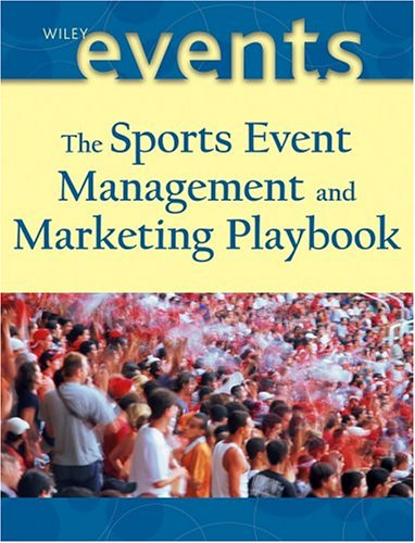 The Sports Event Playbook: Managing and Marketing Winning...