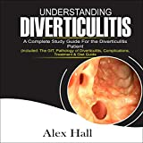 Understanding Diverticulitis: A Complete Study Guide for the Diverticulitis Patient