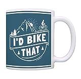 Cyclist Gifts I'd Bike That Mountain Bike Gifts for Men and Women Mountain Bike Lover Gifts Bike Cup Bicyclists Gifts for Men and Women Cyclist Mug Coffee Mug Tea Cup Bike
