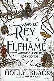 Cómo el rey de Elfhame aprendió a odiar los cuentos: Los habitantes del aire