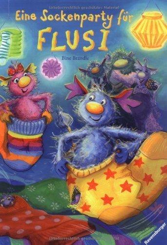 Eine Sockenparty für Flusi: Mit einem Paar Original-Flusi-Socken für Kinder by Bine Brändle(1. Juni 2005)