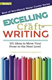 Excelling at the Craft of Writing: 101 Ideas to Move your Prose to the Next Level (Best of WordServe Water Cooler)