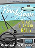 The Case of Raining Nails: A Mini Mystery Series (The Adventures of Finn and Annie Book 6) (English Edition)