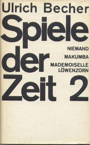 Spiele der Zeit 2: Niemand - Makumba - Mademoiselle Löwenzorn