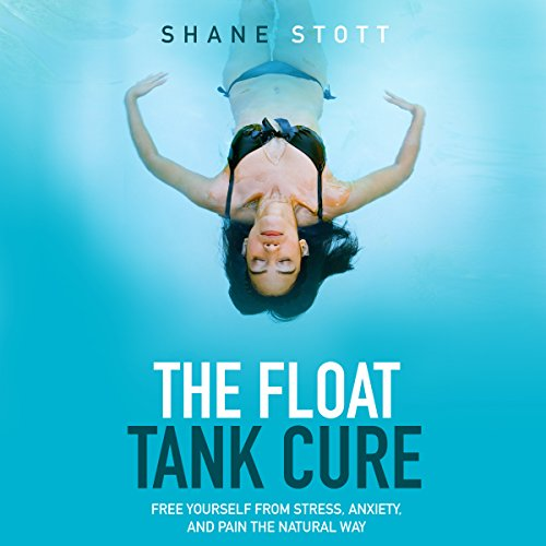 The Float Tank Cure audiobook cover art