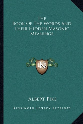 The Book Of The Words And Their Hidden Masonic Meanings
