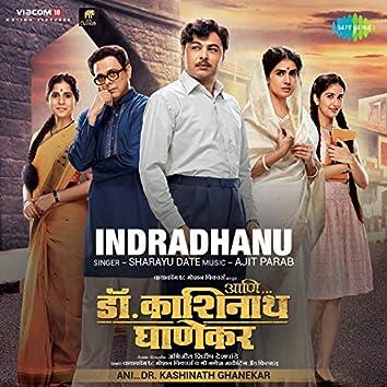 "Indradhanu (From ""Ani…Dr. Kashinath Ghanekar"") - Single"