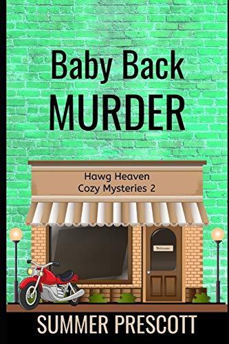 Baby Back Murder: Hawg Heaven Cozy Mysteries Book 2: Volume 2