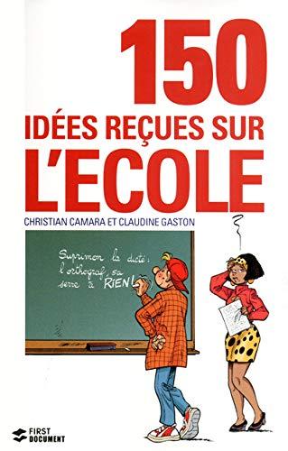 150 IDEES RECUES SUR L'ECOLE