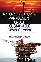Natural Resource Management Under Sustainable Development