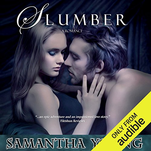 Slumber                   By:                                                                                                                                 Samantha Young                               Narrated by:                                                                                                                                 Michelle Ford                      Length: 9 hrs and 17 mins     3 ratings     Overall 5.0