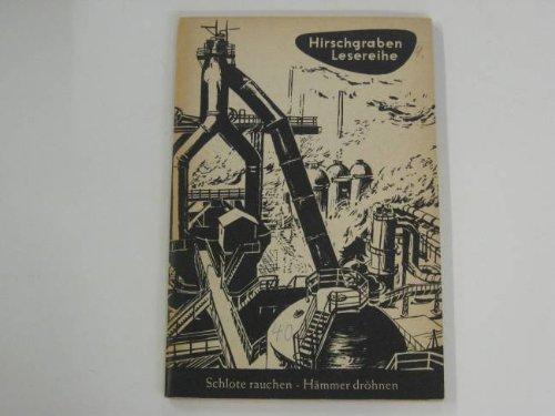 Schlote rauchen - Hämmer dröhnen : (Ruhrgebiet).