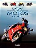 Atlas des motos de rêve