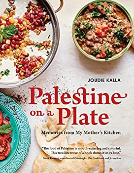 Palestine on a Plate  Memories from My Mother s Kitchen