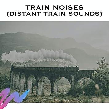 Train Noises (Distant Train Sounds)