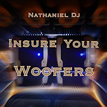 Insure Your Woofers